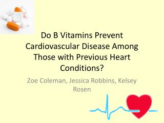Do B Vitamins Prevent Cardiovascular Disease Among Those with Previous Heart Conditions?