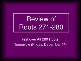 Review of  Roots 271-280