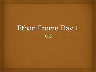 Ethan  Frome  Day 1