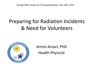 Preparing for Radiation Incidents & Need for Volunteers