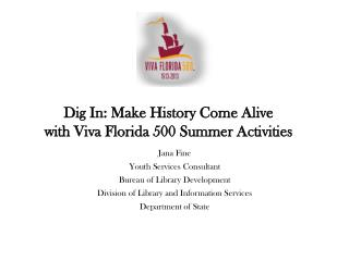 Dig In: Make History Come Alive  with Viva Florida 500 Summer Activities