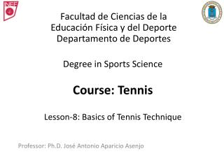 Degree in Sports Science  Course: Tennis Lesson-8: Basics of Tennis Technique