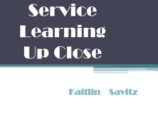 Service Learning Up Close
