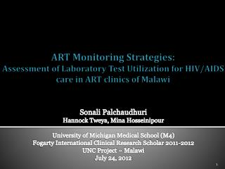 Sonali Palchaudhuri Hannock Tweya , Mina Hosseinipour University of Michigan Medical School (M4)