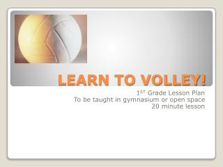 LEARN TO VOLLEY!