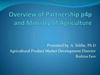 Overview of Partnership p4p and Ministry of Agriculture