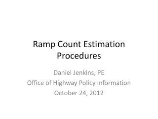 Ramp Count Estimation Procedures