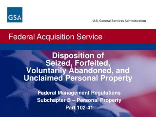 Disposition of  Seized, Forfeited,  Voluntarily Abandoned, and  Unclaimed Personal Property