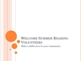 Welcome Summer Reading Volunteers