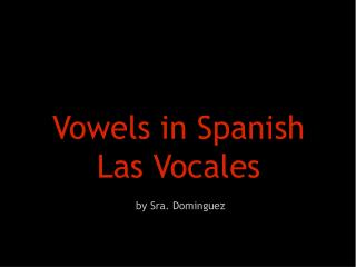 Vowels in  Spanish Las  Vocales