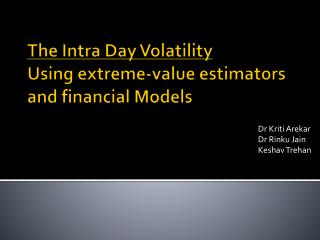 The Intra Day Volatility  Using extreme-value estimators and financial Models