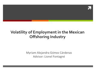 Volatility of Employment in the Mexican Offshoring  Industry