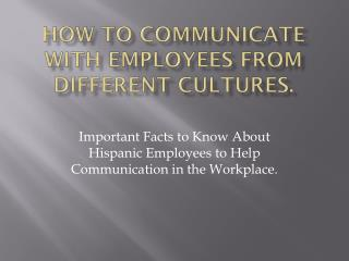 How to Communicate With Employees From Different Cultures.