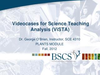 Videocases for Science Teaching Analysis (ViSTA)