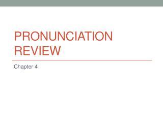 Pronunciation Review