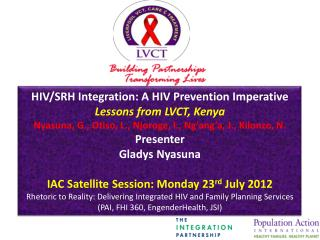 HIV/SRH  Integration: A HIV Prevention Imperative Lessons from LVCT, Kenya