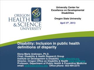 Disability: Inclusion in public health  definitions of disparity Elena Marie Andresen, Ph.D.