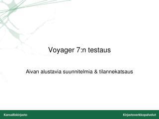 Voyager  7:n  testaus