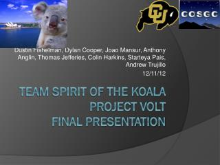 Team SPIRIT of the Koala Project VOLT Final Presentation