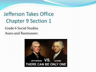 Jefferson Takes  Office Chapter  9 Section 1
