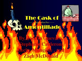 The Cask of ---------Edgar Allan Poe--------  Amontillado