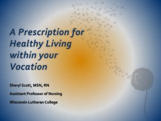 A Prescription for Healthy Living within your Vocation
