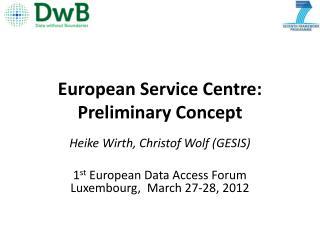 European Service Centre: Preliminary Concept