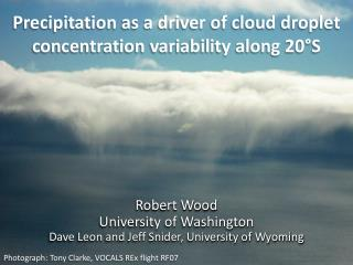 Precipitation as a driver of cloud droplet concentration variability along 20°S