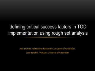 d efining critical success factors in TOD implementation using rough set analysis