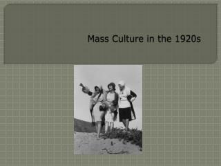 Mass Culture in the 1920s