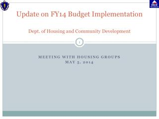 Update on FY14 Budget Implementation Dept. of Housing and Community Development
