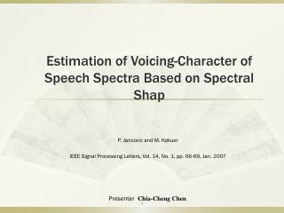 Estimation of Voicing-Character of Speech Spectra Based on Spectral  Shap