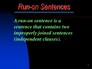 Run-on Sentences -on Sentences