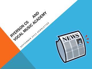 Ryerson CS      and  Vocal music academy