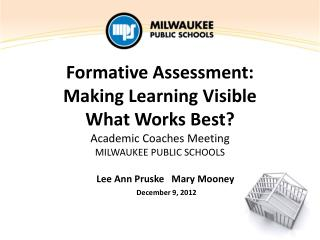 Formative Assessment:   Making Learning Visible What Works Best?  Academic Coaches Meeting