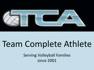 Team Complete Athlete Serving Volleyball Families since 2001