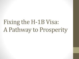 Fixing the H-1B Visa:  A Pathway to Prosperity