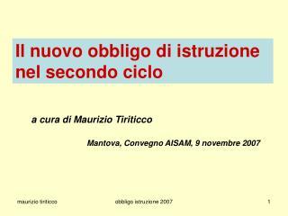 A cura di Maurizio Tiriticco    Mantova, Convegno AISAM, 9 novembre 2007