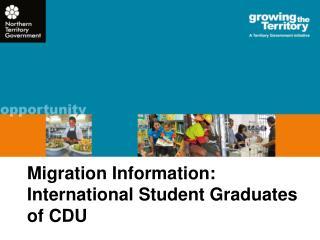 Migration  Information: International Student Graduates of CDU