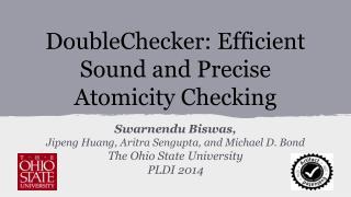 DoubleChecker: Efficient Sound and Precise Atomicity Checking