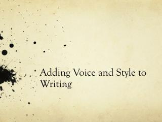 Adding Voice and Style to Writing