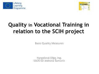 Quality  in  Vocational Training in relation to the  SCIH project