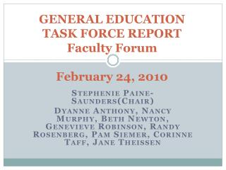 GENERAL EDUCATION TASK FORCE REPORT Faculty Forum February 24, 2010