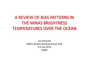 A REVIEW OF BIAS PATTERNS IN THE MIRAS BRIGHTNESS TEMPERATURES OVER THE OCEAN