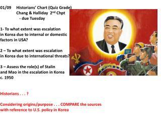 01/09Historians' Chart (Quiz Grade) Chang  &  Halliday  2 nd Chpt    - due Tuesday