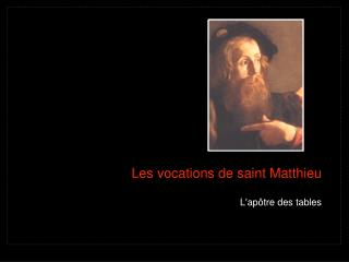 Les vocations de saint Matthieu