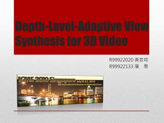 Depth-Level-Adaptive View Synthesis for  3D  Video