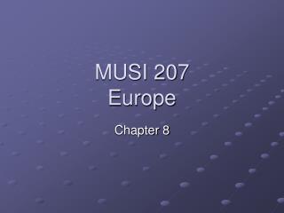 MUSI 207 Europe