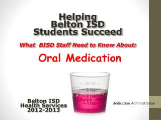 Helping Belton ISD  Students Succeed What  BISD Staff  Need  to  Know About: