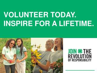 Volunteer today. inspire for a lifetime.